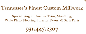 Tennessee's Finest Custom Millwork